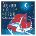 Colin James - Colin James & The Little Big Band - Christmas '2007