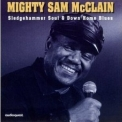 Mighty Sam Mcclain - Sledgehammer Soul & Down Home Blues '1996