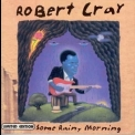 Robert Cray - Some Rainy Morning '1995