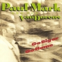 Paul Mark And The Van Dorens - Go Big Or Go Home '1991