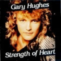 Gary Hughes - Strength Of Heart '1990