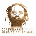Corey Harris - Mississippi To Mali '2003