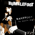 Bumblefoot - Barefoot - The Acoustic Ep '2008