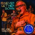Big Joe Shelton - I'd Never Let Her Down '2013