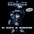 Cappella - U Got 2 Know (Germany) '1994