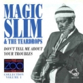 Magic Slim & The Teardrops - Don't Tell Me About Your Troubles - The Zoo Bar Collection  (5 CD) '1993