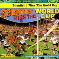 Scientist - Wins The World Cup '1982