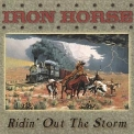 Iron Horse, The - Ridin' Out The Storm '2001