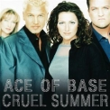 Ace Of Base - Cruel Summer '1998