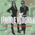 Jimmie Vaughan - Plays More Blues, Ballads & Favorites '2011