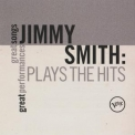 Jimmy Smith - Plays The Hits: Great Songs Great Performances '2010