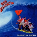 Red Elvises - Surfing In Siberia '1996