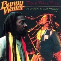 Bunny Wailer - Time Will Tell. A Tribute To Bob Marley '1990