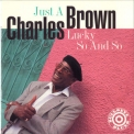 Charles Brown - Just A Lucky So And So '1992