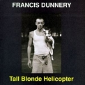Francis Dunnery - Tall Blonde Helicopter '1995