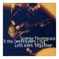 George Thorogood & The Destroyers - Let's Work Together Live '1995