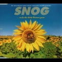 Snog - Make The Little Flowers Grow '1997