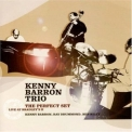 Kenny Barron Trio - The Perfect Set: Live At Bradley's II '2005
