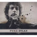 Bob Dylan - Pure (an Intimate Look At Bob Dylan) '2011