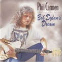 Phil Carmen - Bob Dylan's Dream '1996