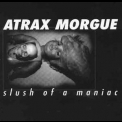 Atrax Morgue - Slush Of A Maniac '1997