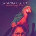 La Santa Cecilia - Someday New '2014