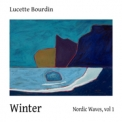 Lucette Bourdin - Nordic Waves (Volume 1: Winter) '2011