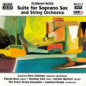 Ross, Florian - Suite For Soprano Sax & String Orchestra '1999