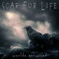 Scar For Life - Worlds Entwined '2014