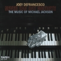 Joey Defrancesco - Never Can Say Goodbye (the Music Of Michael Jackson) '2010
