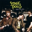 Stage Dolls - Get A Life '2004