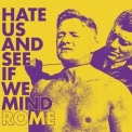 Rome - Hate Us And See If We Mind '2013