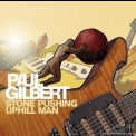 Paul Gilbert - Stone Pushing Uphill Man '2014