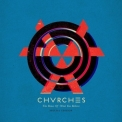 Chvrches - The Bones of What You Believe '2013