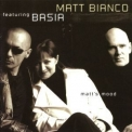 Matt Bianco - Matt Bianco Featuring Basia (Matt's Mood) '2004