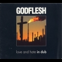 Godflesh - Love And Hate In Dub '1997