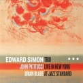 Edward Simon - Trio Live In New York At Jazz Standard '2013