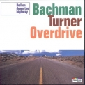 Bachman-Turner Overdrive - Roll On Down The Highway '1994