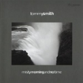 Tommy Smith - Misty Morning And No Time '1994