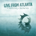 Casting Crowns - Live from Atlanta '2003