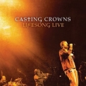 Casting Crowns - Lifesong Live '2006