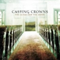 Casting Crowns - The Altar And The Door '2007