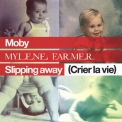Moby And Mylene Farmer - Slipping Away (crier La Vie) [CDS] '2006