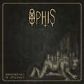 Ophis - Abhorrence In Opulence '2014