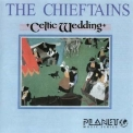 Chieftains, The - Celtic Wedding '1986