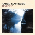 Karen Matheson - Downriver '2006