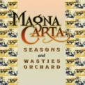 Magna Carta - Seasons + Songs From Wasties Orchard '1999