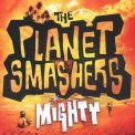 Planet Smashers, The - Mighty '2003