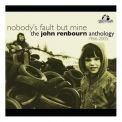 John Renbourn - Nobody's Fault But Mine - The John Renborn Anthology (2CD) '2007