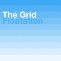 Grid, The - Floatation [CDS] '2010